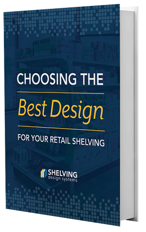 Choosing the Best Design for Your Retail Shelving
